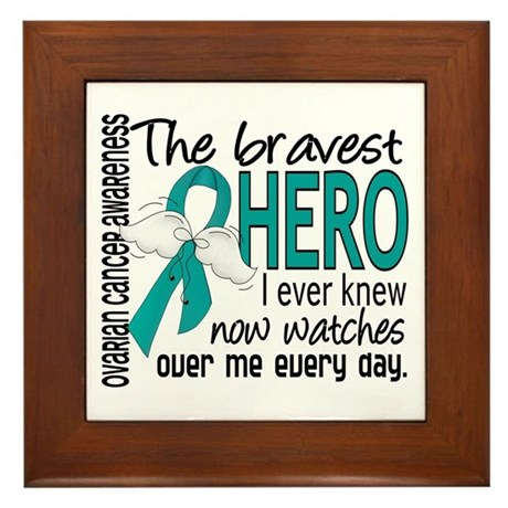 Bravest Hero I Knew Ovarian Cancer Framed Tile