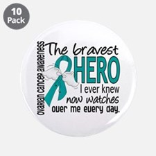 "Bravest Hero I Knew Ovarian Cancer 3.5"" Button (10"