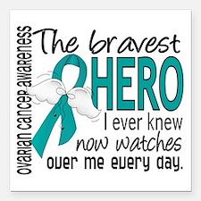 Bravest Hero I Knew Ovarian Cancer Square Car Magn