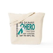 Bravest Hero I Knew Ovarian Cancer Tote Bag