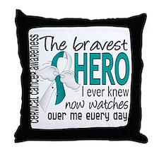 Bravest Hero I Knew Cervical Cancer Throw Pillow