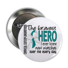 "Bravest Hero I Knew Cervical Cancer 2.25"" Button"
