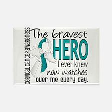 Bravest Hero I Knew Cervical Cancer Rectangle Magn