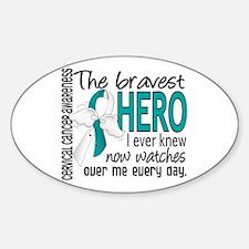 Bravest Hero I Knew Cervical Cancer Decal