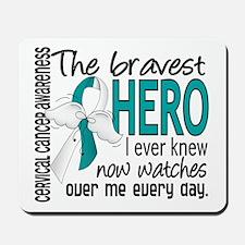 Bravest Hero I Knew Cervical Cancer Mousepad