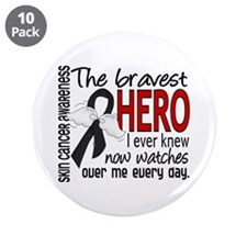 "Bravest Hero I Knew Skin Cancer 3.5"" Button (10 pa"
