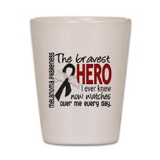 Bravest Hero I Knew Melanoma Shot Glass