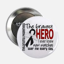 "Bravest Hero I Knew Melanoma 2.25"" Button"
