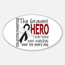 Bravest Hero I Knew Melanoma Sticker (Oval)