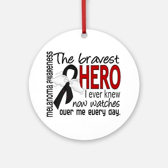 Bravest Hero I Knew Melanoma Ornament (Round)
