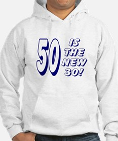 50 Is The New 30! Hoodie