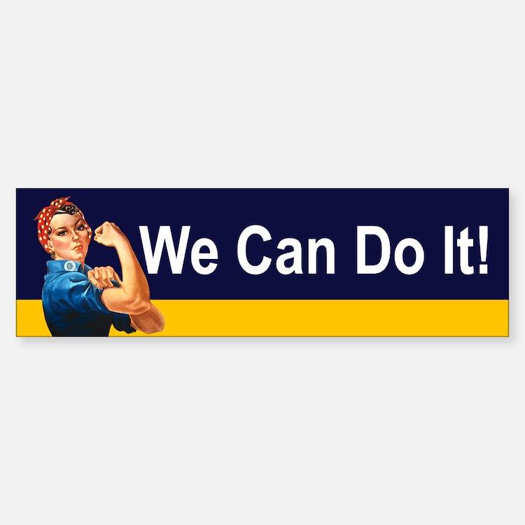 WE CAN DO IT! Bumper Bumper Bumper Sticker