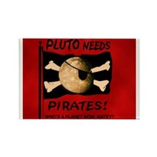 Pluto Needs Pirates Rectangle Magnet