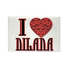 I Love Dilana Rectangle Magnet