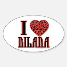 I Love Dilana Oval Decal