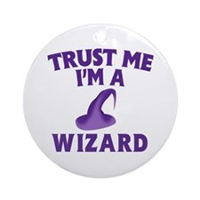 Trust Me I'm a Wizard Ornament (Round)