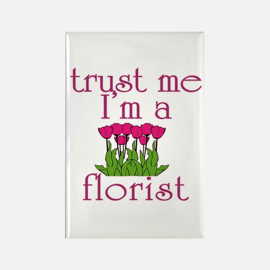 Trust Me I'm a Florist Rectangle Magnet