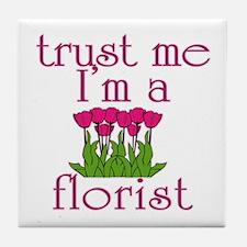 Trust Me I'm a Florist Tile Coaster
