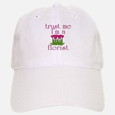 Trust Me I'm a Florist Baseball Baseball Cap