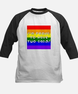 Proud to have two dads Tee