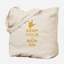 Keep Calm and Sign On Tote Bag