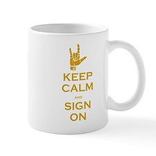Keep Calm and Sign On Mug