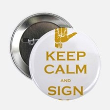 "Keep Calm and Sign On 2.25"" Button"