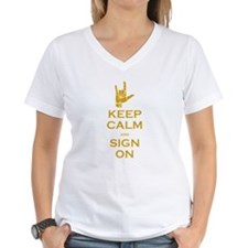 Keep Calm and Sign On Shirt