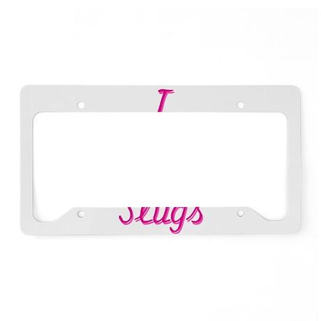 I Love/Heart Slugs License Plate Holder