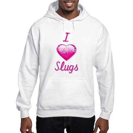 I Love/Heart Slugs Hooded Sweatshirt