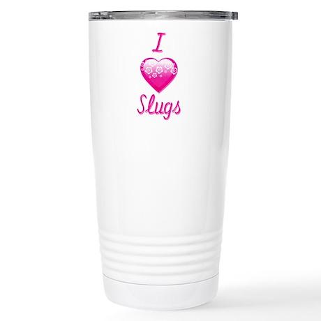 I Love/Heart Slugs Stainless Steel Travel Mug