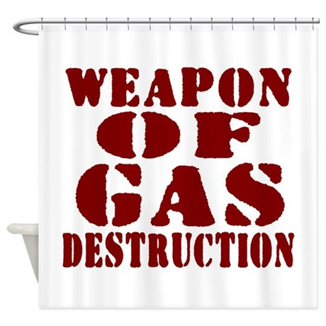 Weapon of Gas Destruction Shower Curtain