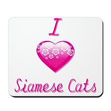 I Love/Heart Siamese Cats Mousepad