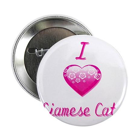 """I Love/Heart Siamese Cats 2.25"""" Button"""