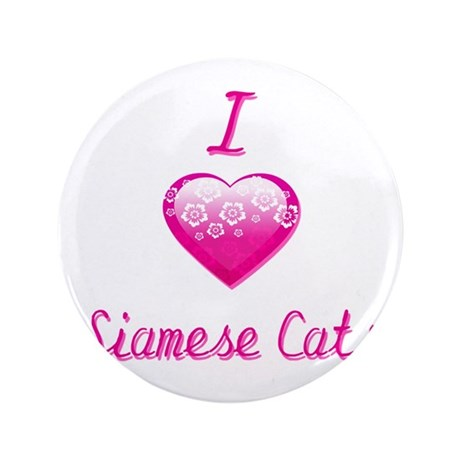 "I Love/Heart Siamese Cats 3.5"" Button"