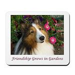 Friendship Grows In Gardens Mousepad