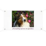 Friendship Grows In Gardens Banner