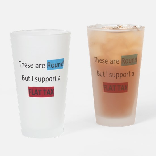 these are round but i support a flat tax Drinking