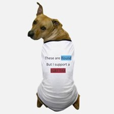 these are round but i support a flat tax Dog T-Shi