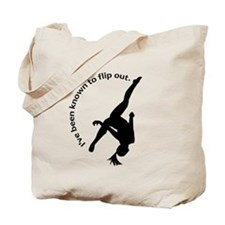 I've been known to flip out. Tote Bag