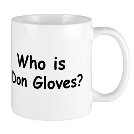 who is don gloves Mugs