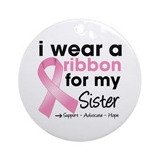 I Wear Pink For My Sister Ornament (Round)