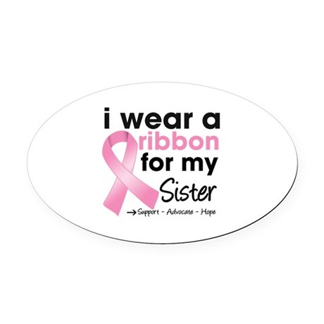 I Wear Pink For My Sister Oval Car Magnet