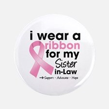 """Sister-in-Law Breast Cancer 3.5"""" Button"""