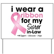 Sister-in-Law Breast Cancer Yard Sign