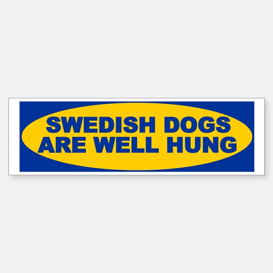 Swedish dogs are well hung Bumper Bumper Bumper Sticker