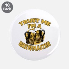 """Trust Me I'm a Brewmaster 3.5"""" Button (10 pack)"""