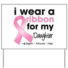 Daughter Breast Cancer Yard Sign