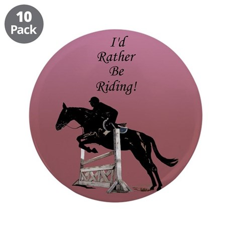 "Id Rather Be Riding! Horse 3.5"" Button (10 pack)"
