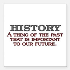 """History A Thing of the Past Square Car Magnet 3"""" x"""